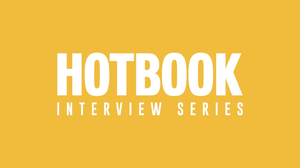 Hotbook Interview Series
